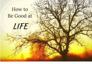 How to Be Good at